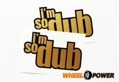 I`m so dub - 10 cm